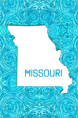 MISSOURI: 6x9 lined journal : The Great State of Missouri USA : The Show Me State