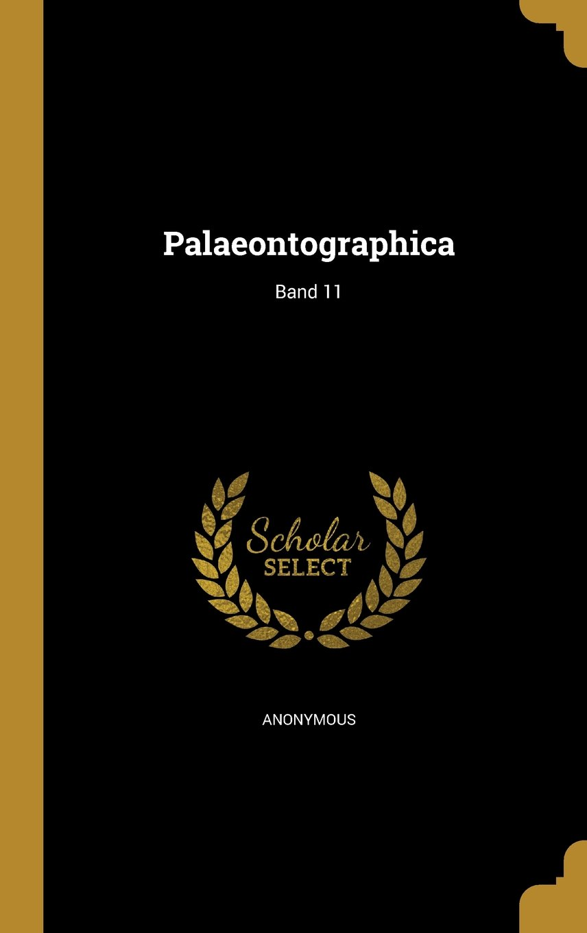 Read Online Palaeontographica; Band 11 (German Edition) PDF