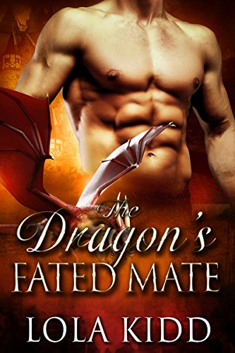 The Dragon's Fated Mate (Shifter Brides Everafter Book 1) by [Kidd, Lola]