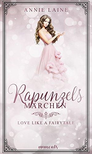 Rapunzels Märchen (Love like a Fairytale 2) (German Edition)