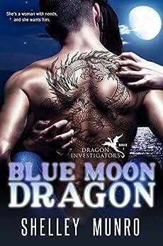 Blue Moon Dragon (Dragon Investigators Book 1) by [Munro, Shelley]