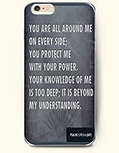 iPhone Case,OOFIT iPhone 6 (4.7) Hard Case **NEW** Case with the Design of you are all around me on every side;you protect me with your power. Your knowledge of me is too deep;It is beyond my understanding psalm 139:5-6(GNT) - Case for Apple iPhone iPhone