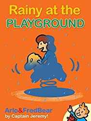 Arlo Spots: Rainy at the Playground: (Illustrated Picture Book for ages 1-5. Teach your kid words and pictures in the Playground!) (Arlo & Fred Bear 2) (English Edition)