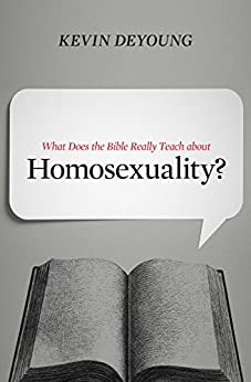 What Does the Bible Really Teach about Homosexuality? by [DeYoung, Kevin]