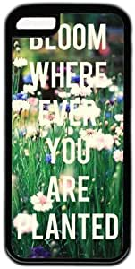Bloom Wherever You Are Planted Quote Iphone 6 plus 5.5'' Case
