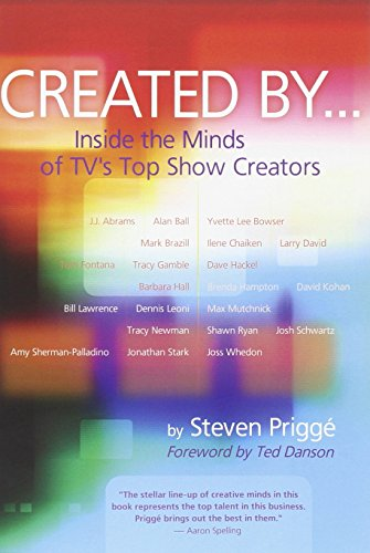 Created By: Inside the Minds of TV's Top Show Creators by Silman-James Pr