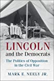 img - for Lincoln and the Democrats: The Politics of Opposition in the Civil War (Cambridge Essential Histories) book / textbook / text book