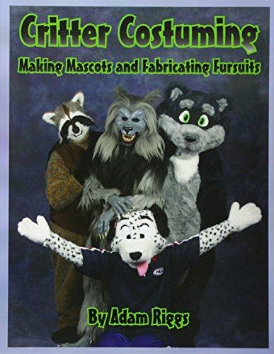 Critter Costuming: Making Mascots and Fabricating Fursuits -