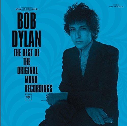 Bob Dylan - The Best Of The Original Mono Recordings - Zortam Music