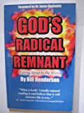 God's Radical Remnant : Taking Jesus to the World, Henderson, Bill, 0975489798