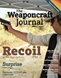 img - for The Weaponcraft Journal - Volume 1 Issue 1 book / textbook / text book
