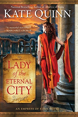 Book cover from Lady of the Eternal City (Empress of Rome) by Kate Quinn