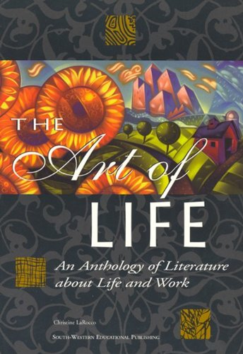 The Art Of Life : An Anthology of Literature about Life and Work by Brand: Glencoe/McGraw-Hill