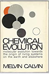 Chemical evolution: Molecular evolution towards the origin of living systems on the earth and elsewhere Hardcover
