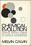 img - for Chemical Evolution: Molecular Evolution Towards the Origin of Living Systems on the Earth and Elsewhere book / textbook / text book