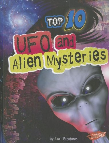 Top 10 UFO and Alien Mysteries (Top 10 Unexplained)