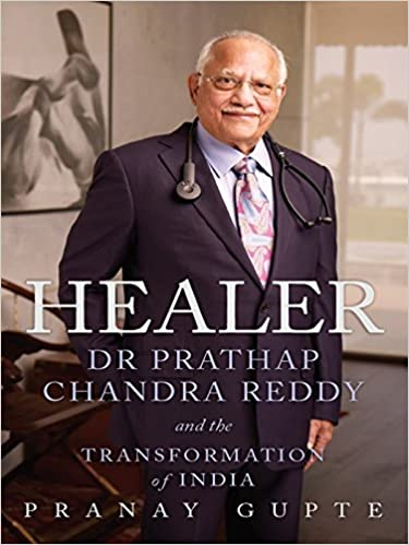 Buy Healer: Dr  Prathap Chandra Reddy and the Transformation of