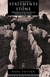 Statements in Stone: Monuments and Society in Neolithic Brittany by Mark Patton (1993-07-14)