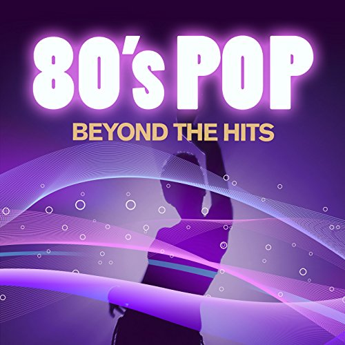 80's Pop Beyond the Hits