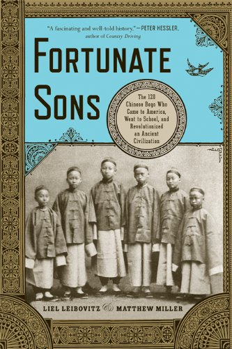Fortunate Sons: The 120 Chinese Boys Who Came to America, Went to School, and Revolutionized an Ancient Civilization PDF