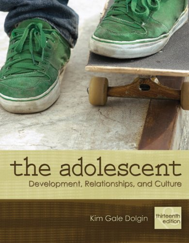 By Kim Gale Dolgin - The Adolescent: Development, Relationships, and Culture: 13th (thirteenth) Edition