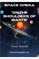 SPACE OPERA - 'On the Shoulders of Giants' Kindle Edition