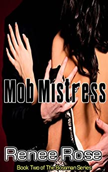 Mob Mistress, Book Two in The Bossman Series by [Rose, Renee]