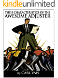 The 8 Characteristics of the Awesome Adjuster