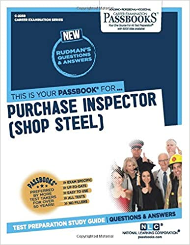Purchase Inspector (Shop Steel) (Career Examination Series