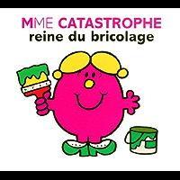 Mme Catastrophe reine du bricolage (Collection Monsieur Madame) (French Edition)