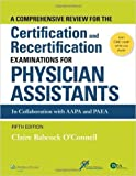A Comprehensive Review For the Certification and Recertification Examinations for Physician Assistants by Claire Babcock O'Connell MPH PA-C Fifth edition (Textbook ONLY, Paperback)