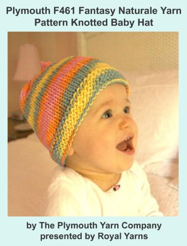 Plymouth F461 Fantasy Naturale Yarn Pattern Knotted Baby Hat (I Want To - Crochet Bernat Patterns