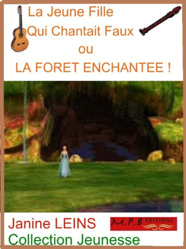(La jeune fille qui chantait faux OU La forêt enchantée (Collection Jeunesse t. 8) (French Edition))