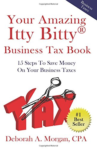 Download Your Amazing Itty Bitty Business Tax Book: 15 Simple Tips for Saving Money  On Your Taxes! PDF