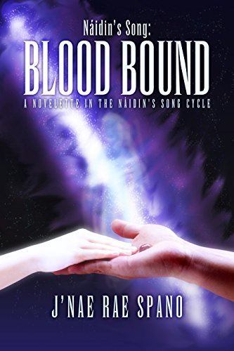 Náidin's Song: Blood Bound (Náidin's Song Cycle Book 1) ()