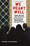 We Meant Well: How I Helped Lose the Battle for the Hearts and Minds of the Iraqi People (American Empire Project), Peter Van Buren, 0805096817