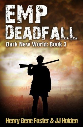 emp-deadfall-dark-new-world-book-3-an-emp-survival-story-volume-3