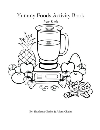 Yummy Foods Activity Book: For Kids by Shoshana Chaim