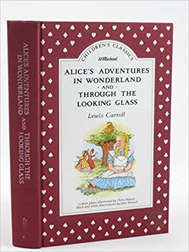 Book Alice's Adventures in Wonderland and Through the Looking Glass, [Children's Classics]