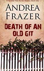Death of an Old Git: The Falconer Files - File 1 (Volume 1)