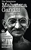 img - for The Delaplaine Mahatma Gandhi - His Essential Quotations (Delaplaine Essential Quotations) book / textbook / text book