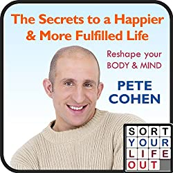 The Secrets to a Happier and More Fulfilled Life