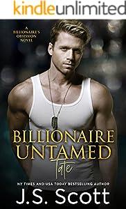 Billionaire Untamed ~ Tate (The Billionaire's Obsession, Book 7)
