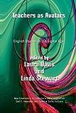 Teachers As Avatars, Linda Stewart and Laura Davis, 1612890237