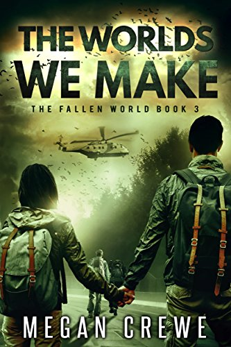 The Worlds We Make (The Fallen World Book 3) by [Crewe, Megan]