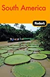 Fodor's South America, 8th Edition (Travel Guide)