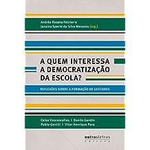 A quem interessa a democratização da escola?: Reflexões sobre a formação de gestores