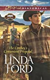 Front cover for the book The Cowboy's Convenient Proposal by Linda Ford