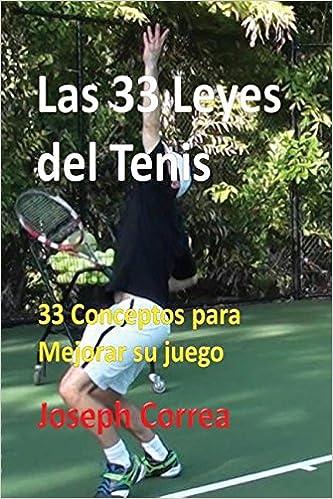 Las 33 Leyes del Tenis: 33 Conceptos para Mejorar su juego (Spanish Edition): Joseph Correa: 9781635310795: Amazon.com: Books