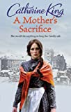 A Mother's Sacrifice, Catherine King and Neil Simpson, 075154132X